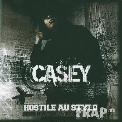 Casey - Hostile Au Stylo (2006)