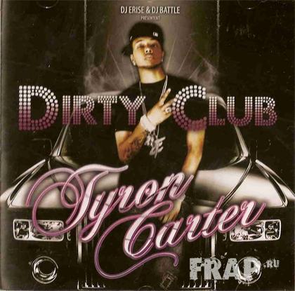 Tyron Carter - Dirty Club (2007)