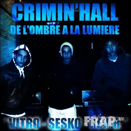 Crimin'hall - De L'ombre A La Lumiere (2008)