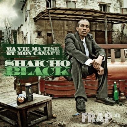 Shaicho Black - Ma Vie Ma Tise Et Mon Canape (2008)