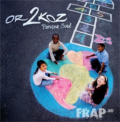 Or 2 Koz - Pangea Soul (2008)
