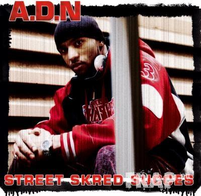 A.D.N. - Street Skred Succes (2006)