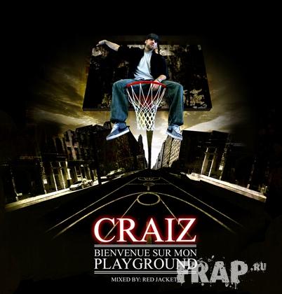 CraiZ - Bienvenue Sur Mon Playground (2007)