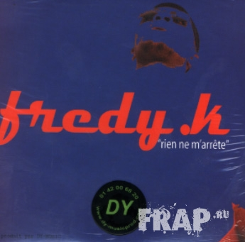 Fredy K - Rien Ne M'arrete & Marcher Droit (2003)