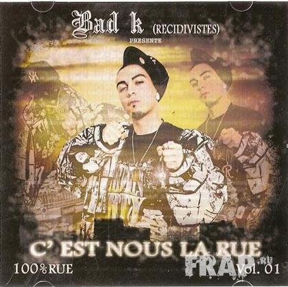 Bad K - C'est Nous La Rue Vol. 1 (2007)