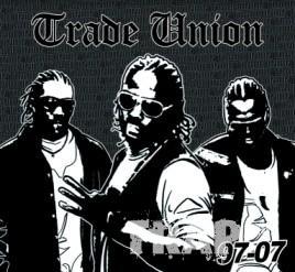 Trade Union - 97-07 (2007)