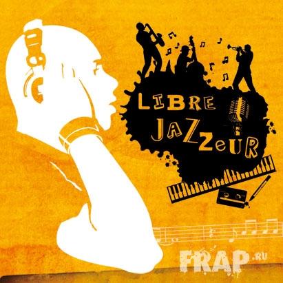 Libre Penseur - Libre Jazzeur (2007)