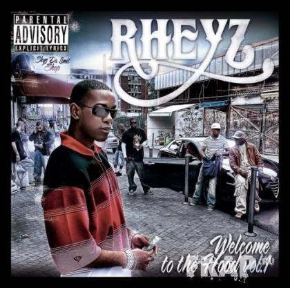 Rheyz - Welcome To The Hood Vol. 1 (2007)