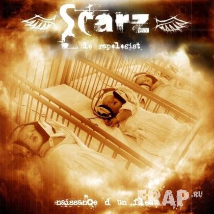 Scarz Le Rapologist - Naissance D'un Fleau (2007)