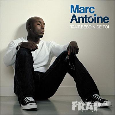 Marc Antoine - Tant Besoin De Toi (2008)