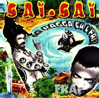 Sai Sai - Le Ragga Ca L'fait (1999)