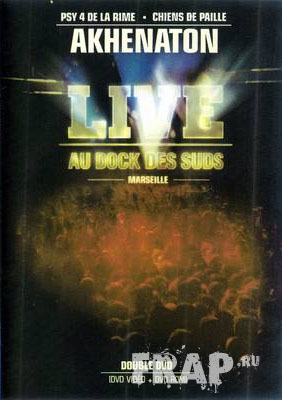 Akhenaton - Live Au Dock Des Suds (2002) (DVDrip)
