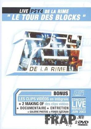 Psy 4 De La Rime - Le Tour Des Blocks (2003) (DVDrip)