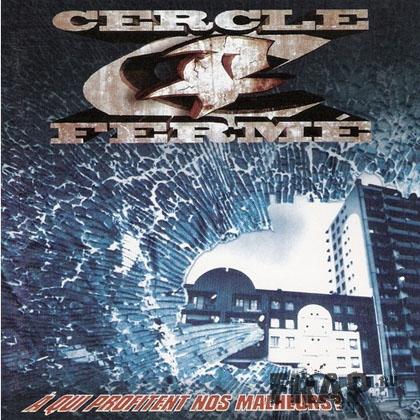 Cercle Ferme - A Qui Profite Nos Malheurs (1998)