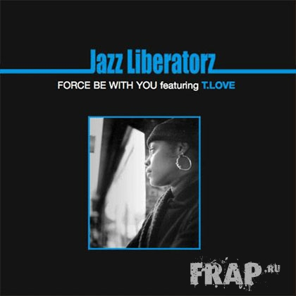 Jazz Liberatorz - Force Be With You (2005)