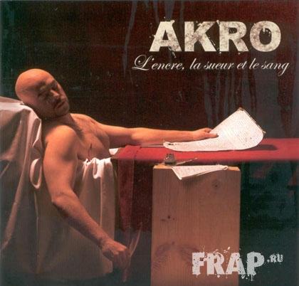 Akro - L'encre, La Sueur Et Le Sang (2006)