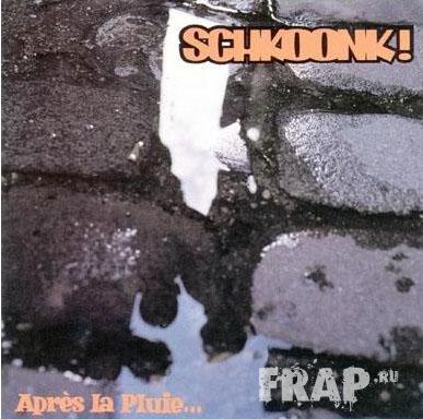 Schkoonk - Apres La Pluie... (1994)