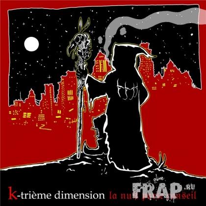 K-Trieme Dimension - La Nuit Porte Conseil (2008)