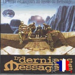 Les Derniers Messagers - La Verite Est Toujours Au Dessus Du Mensonge (1997)