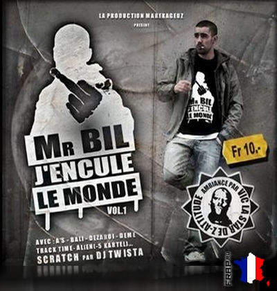 Mr. Bil - J'encule Le Monde Vol. 1 (2008)