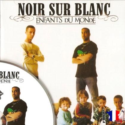 Noir Sur Blanc - Enfants Du Monde (2008)