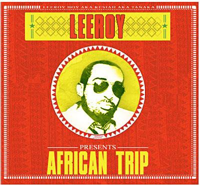 Leeroy - African Trip (2009)