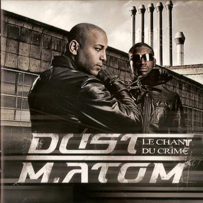 Dust & M.Atom - Le Chant Du Crime (2009)