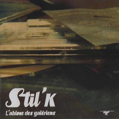 Stil'k - L'abime Des Galeriens (2008)