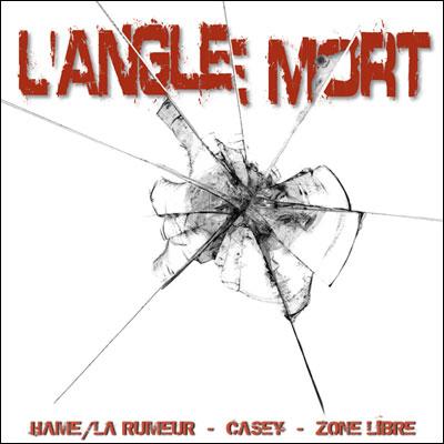 Hame, Casey & Zone Libre - L'angle Mort (2009)