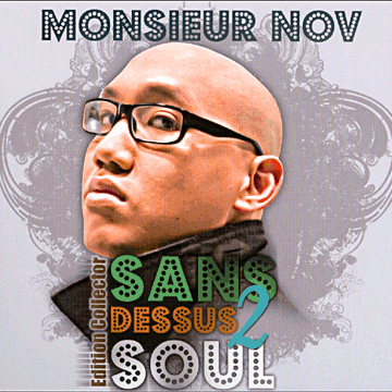 Monsieur Nov - Sans Dessus 2 Soul (Edition Collector) (Reissue) (2009)