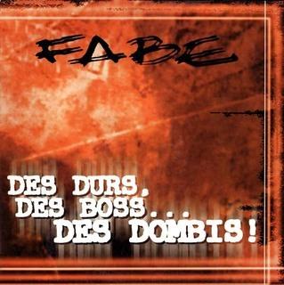 Fabe - Des Durs, Des Boss... Des Dombis! (1997)