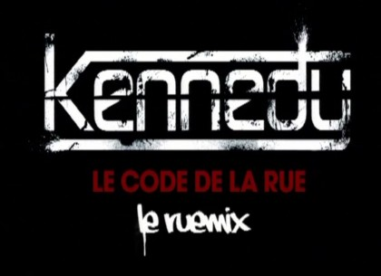 Kennedy feat. Seth Gueko, Dry, Alonzo, Despo Rutti, Black Barbie & Ol'Kainry - Le Code De La Rue (Le Ruemix)
