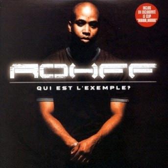 Rohff - Qui Est L'exemple (2001)