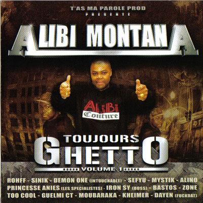 Alibi Montana - Toujours Ghetto Vol. 1 (2005)