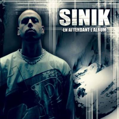 Sinik - En Attendant L'album (2004)