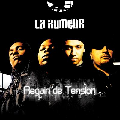 La Rumeur - Regain De Tension (2004)