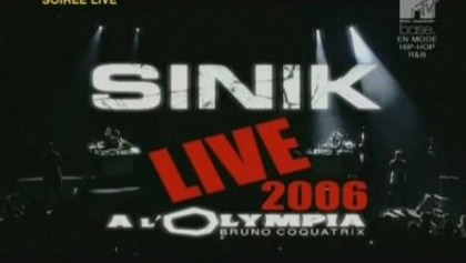 Sinik - Live A L'olympia (21 November 2006)
