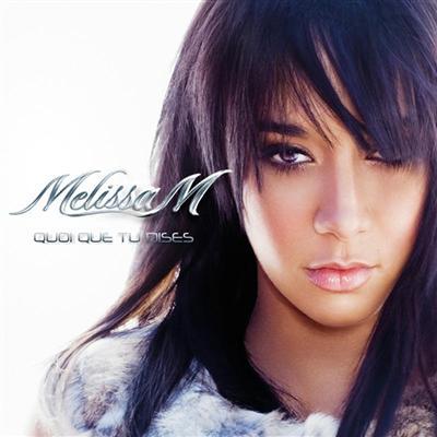 Melissa M - Quoi Que Tu Dises (2009)