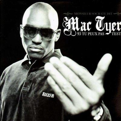 Mac Tyer - 93 Tu Peux Pas Test (2006)