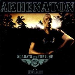 Akhenaton - Soldats De Fortune (Serie Limitee) (2006)