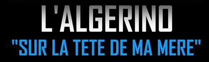 L'algerino / Sur La Tete De Ma Mere