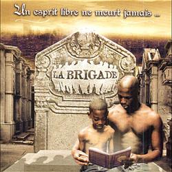 La Brigade - Un Esprit Libre Ne Meurt Jamais... (2005)