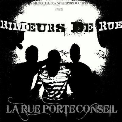 Rimeurs De Rue - La Rue Porte Conseil (2010)