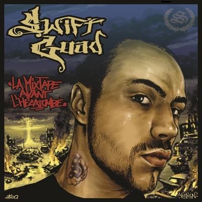 Swift Guad - La Mixtape Apres L'hecatombe (2007)