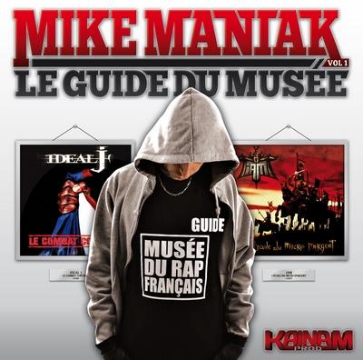 Mike Maniak - Le Guide Du Musee Vol. 1 (2010)