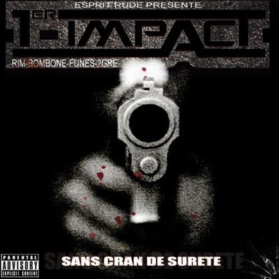 1er Impact - Sans Cran De Surete (2010)