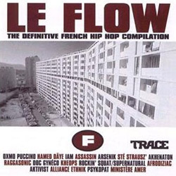 Le Flow (The Definitive French Hip Hop Compilation) (1998)