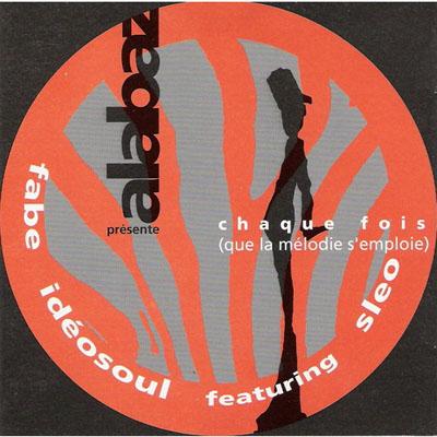 Fabe, Ideosoul & Sleo - Chaque Fois (2004)