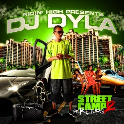 DJ Dyla - Street Camp Vol. 2 The Return (2010)