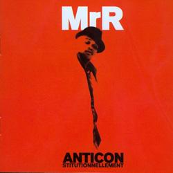 Monsieur R - Anticonstitutionnellement (2000)